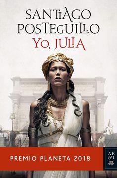 Yo, Julia by Santiago Posteguillo - Books Search Engine Got Books, Books To Read, Constantino, Electronic Books, Women Names, Julia, Free Reading, Book Recommendations, Love Book