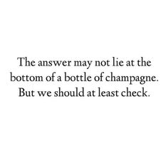 Image result for quotes about champagne