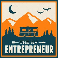 The RV Entrepreneur podcast is a weekly show featuring nomadic entrepreneurs who are running a business while traveling full-time.