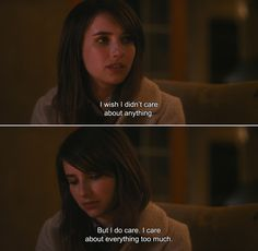 ― Palo Alto (2013) April: I wish I didn't care about anything. But I do care. I care about everything too much.