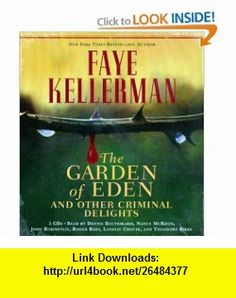The Garden of Eden and Other Criminal Delights (9781594832154) Faye Kellerman, Dennis Boutsikaris, Nancy McKeon, John Rubinstein, Roger Rees, Lindsay Crouse, Theodore Bikel , ISBN-10: 1594832153  , ISBN-13: 978-1594832154 ,  , tutorials , pdf , ebook , torrent , downloads , rapidshare , filesonic , hotfile , megaupload , fileserve