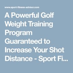 A Powerful Golf Weight Training Program Guaranteed to Increase Your Shot Distance - Sport Fitness Advisor