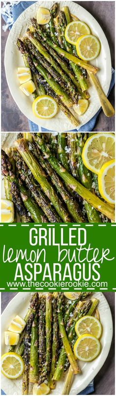 Grilled Lemon Butter Asparagus Vegetable Side Dish Recipe via The Cookie Rookie - Doesn't get better than GRILLED LEMON BUTTER ASPARAGUS! My favorite Summer vegetable recipe made in minutes. Best side dish ever!