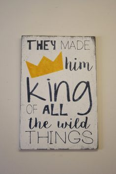 Shop for adorable personalized nursery wall art! And They Named Him King Of All The Wild Things boys nursery wall decor. Handmade in the USA by Rusticly Inspired Signs. Nursery Decor Boy, Nursery Signs, Nursery Wall Art, Nursery Ideas, Girl Nursery, Playroom Ideas, Nursery Inspiration, Baby Decor, Nursery Room