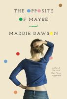 Crooks on Books: The Opposite of Maybe - Maddie Dawson