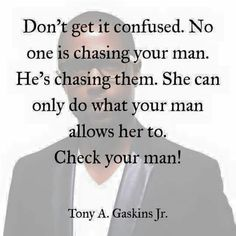 I say this to women often...when a guy who (unknown to me) is taken & the woman starts contacting me... I tell them that he said he was single etc & if she has an issue have a conversation with your SO!!!