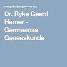 Dr. Ryke Geerd Hamer - Germaanse Geneeskunde Medicine
