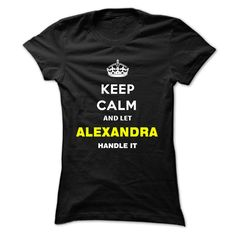 Keep Calm And Let Alexandra Handle It T Shirts, Hoodies. Check price ==► https://www.sunfrog.com/Names/Keep-Calm-And-Let-Alexandra-Handle-It-zupjo-Ladies.html?41382