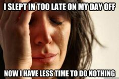 First World Problems That Are Too Difficult To Handel