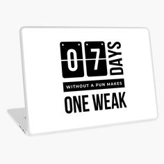Days Without a Pun Makes one Weak' Laptop Skin by RIVEofficial