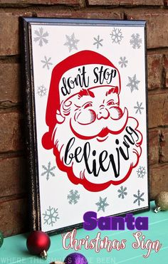 LOVE THIS!!  Don't Stop Believing Santa Christmas Sign | Where The Smiles Have Been #Christmas #Santa