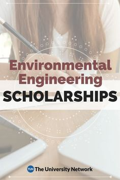 Here is a selection of Environmental Engineering Scholarships that are listed on TUN.
