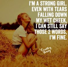 Motivational Being Strong Quotes And Sayings you will find our collection of wise, and old being being strong and being st Real Country Girls, Country Girl Life, Country Girl Quotes, Country Music, Redneck Girl Quotes, Farm Girl Quotes, Farmer Quotes, Country Sayings, Country Strong