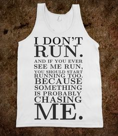 I don't run tank top tee t shirt