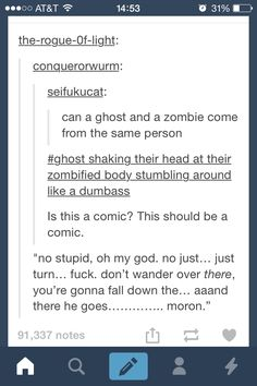 ghost vs zombies. A a and there he goes......... Moron.