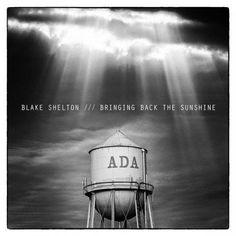 Bringing Back The Sunshine/Blake Shelton  http://encore.greenvillelibrary.org/iii/encore/record/C__Rb1376336