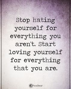 Type YES if you agree.  Stop hating yourself for everything you aren't. Start loving yourself for everything that you  are. #powerofpositivity  #inspirationalquotes #quotes #positivethinking #inspiration #motivation #quotesoftheday #instaquotes #sayings #