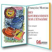 Des gourmandises sur l'étagère / Françoise Moreau