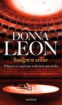 Sangre o amor, de Donna Leon - Editorial Seix Barral - Signatura N LEO san - Código de barras: 3340164