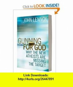 Gunning for God A Critique of the New Atheism (9780745953229) John Lennox , ISBN-10: 0745953220  , ISBN-13: 978-0745953229 ,  , tutorials , pdf , ebook , torrent , downloads , rapidshare , filesonic , hotfile , megaupload , fileserve