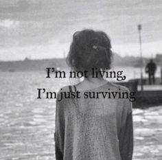 How I feel: I'm not living I'm just surviving | Anonymous ART of Revolution