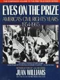 Eyes On The Prize: America's Civil Rights Years, 1954-1965. by Juan Williams