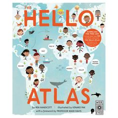 The Hello Atlas is a fun introduction to written and verbal language all around the world. This book includes fully illustrated word charts with over 100 langua