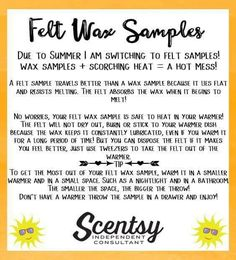 With the hot weather upon us, Scentsy samples will be felt samples for the summer months! Can still be used the same as wax samples! http://CWhiteaker.scentsy.us
