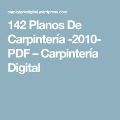 142 Planos De Carpintería -2010- PDF – Carpintería Digital