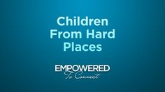 Children from Hard Places by Tapestry. Dr. Karyn Purvis outlines the common characteristics of children from hard places and offers insight into what these children need most to heal and become whole.