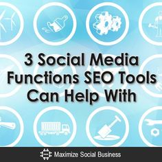 3 Social Media Functions SEO Tools Can Help With