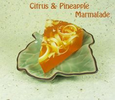 Melt & Pour Citrus & Pineapple Marmalade