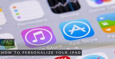 How to Personalize/Customize Your iPad