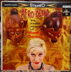 """Martin Denny. """"Afro-Desia."""" -Los Angeles, Calif., Liberty Records LST 7111, stereo, no date. Exotica record. Tiki."""
