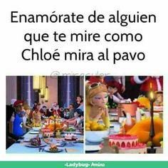 By the way in English this says: Fall in love with someone who looks at you like Chloe looks at turkey!