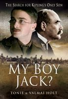 My Boy Jack? - The Search for Kipling's Only Son