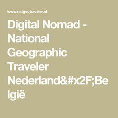 Digital Nomad - National Geographic Traveler Nederland/België