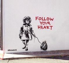 Another Banksy that I like. I really like the message in this one. Banksy combines gore (the authentic heart) with innocence (the sweet little girl). I really like Banksy's black and white, dripping paint style.