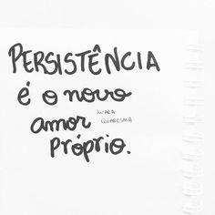 Persistência é o novo amor