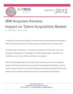 What the IBM Kenexa acquisition means for Talent Acquisition Market and Recruiters by Sarah White @ImSoSarah www.hrtechblog.com via Slideshare