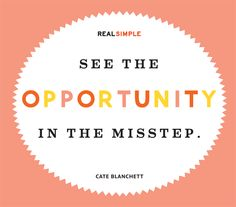 Even when you fail at something, look close because it might just be an opportunity waiting for you to do something with it...