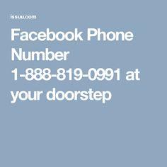 Facebook Phone Number 1-888-819-0991 at your doorstep