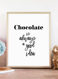 Chocolate Lover Baker Sign Always a Good Idea Gift for Her Chocolate Quotes, Chocolate Lovers, Chocolate Basket, Hot Chocolate, Kitchen Prints, Kitchen Decor, Printable Art, Printables, Bakery Sign