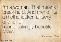I absolutely love this quote! WOW! Yes! Women are miraculous when it comes to surviving. ️LO