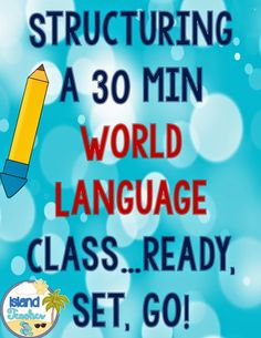 Island Teacher: Structuring a 30 min World Language Class.ready, set, go! French Class, French Lessons, Spanish Lessons, German Language Learning, Language Study, Foreign Language, Spanish Teacher, Spanish Classroom, French Teacher
