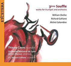 3ème souffle : works for trumpet and orchestra / William Sheller. 3 CAE