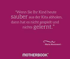 Zitat nach Maria Montessori. | Maria Montessori | Maria ...