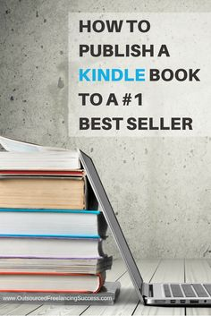 How to publish and launch a book on Kindle and reach #1 best seller and make some moola! See more at www.outsourcedfreelancingsuccess.com