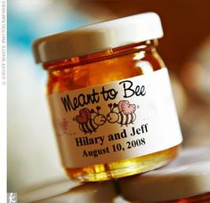 "Wedding favors... saying ""Meant to Bee"", ""how sweet it is!"", and ""Love is sweet!"""