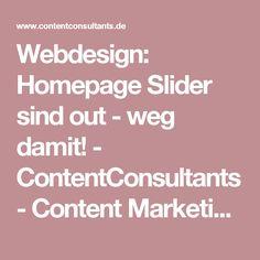Webdesign: Homepage Slider sind out - weg damit! - ContentConsultants - Content Marketing & SEO Berlin